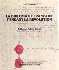 Anne Fleury et Henri Zuber - La diplomatie française pendant la Révolution.