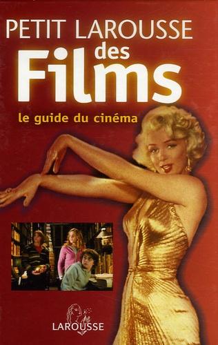 Anne-Flore Lesur - Petit Larousse des Films - Le guide du cinéma par genres, acteurs, réalisateurs, pays.