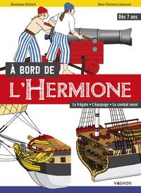 Anne-Florence Lemasson et Dominique Ehrhard - A bord de l'Hermione.