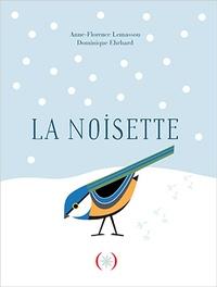 Anne-Florence Lemasson et Dominique Ehrhard - La noisette.