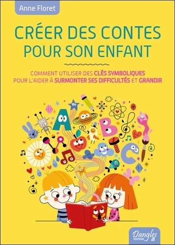 Anne Floret - Créer des contes pour son enfant.