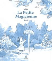 Anne Floret et Dominique Bertail - La petite magicienne.