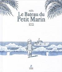 Anne Floret et Dominique Bertail - Le bateau du petit marin.