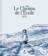 Anne Floret et Dominique Bertail - Le chemin de l'école.