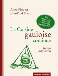 Anne Flouest et Jean-Paul Romac - La cuisine gauloise continue.