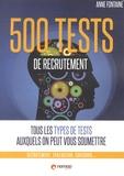 Anne Fontaine - 500 tests psychotechniques - Tous les types de tests auxquels on peut vous soumettre.