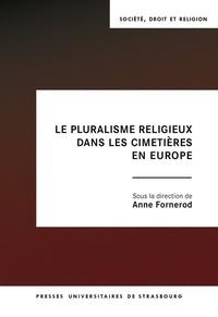 Anne Fornerod - Le pluralisme religieux dans les cimetières en Europe.