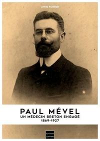 Anne Forrer - Paul Mével - Un médecin breton engagé 1869-1927.