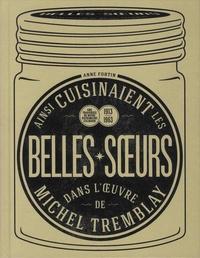 Accentsonline.fr Ainsi cuisinaient les belles-soeurs dans l'oeuvre de Michel Tremblay - Une traversée de notre patrimoine culinaire, 1913-1963 Image