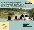 Anne Fournier et Brice Sinsin - Quelles aires protégées pour l'Afrique de l'Ouest ? - Conservation de la biodiversité et développement.