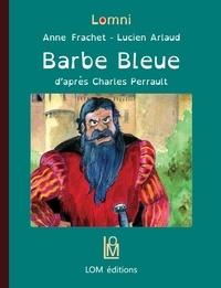 Anne Frachet et Lucien Arlaud - Barbe Bleue.
