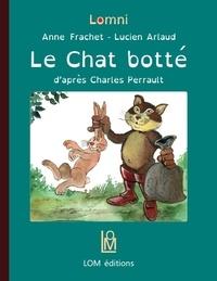 Anne Frachet et Lucien Arlaud - Le chat botté.