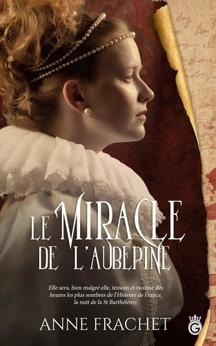 Anne Frachet - Le miracle de l'Aubepine.