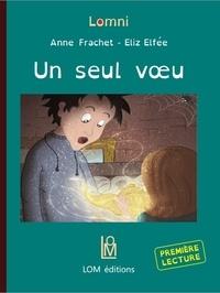 Anne Frachet et Eliz Elfée - Un seul voeu.
