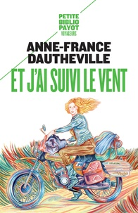 Anne-France Dautheville - Et j'ai suivi le vent.