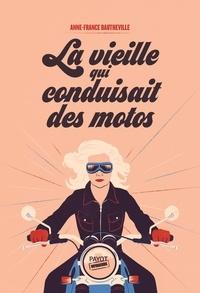 Anne-France Dautheville - La vieille qui conduisait des motos.
