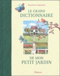 Anne-France Dautheville - Le grand dictionnaire de mon petit jardin.