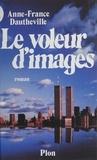 Anne-France Dautheville - Le Voleur d'images.