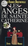 Anne-France Dautheville - Les Anges de sainte Catherine.