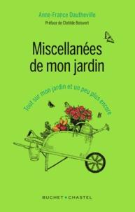 Anne-France Dautheville - Miscellanées de mon jardin - Tout sur mon jardin et un peu plus encore.