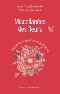 Anne-France Dautheville - Miscellanées des fleurs - Tout sur les fleurs et un peu plus encore.
