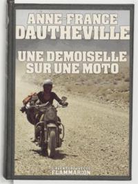 Anne-France Dautheville - Une demoiselle sur une moto.