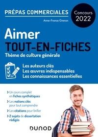 Anne-France Grenon - Aimer - Prépas commerciales Culture générale - Concours 2022 - Tout-en-fiches.