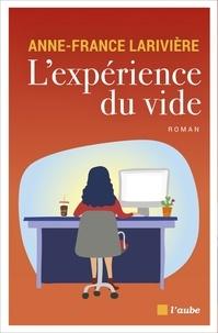 Anne-France Larivière - L'expérience du vide.
