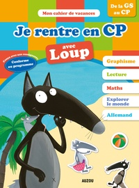 Anne-France Tapella et Corinne Marchois - Je rentre en CP avec Loup - 5-6 ans, de la GS au CP.