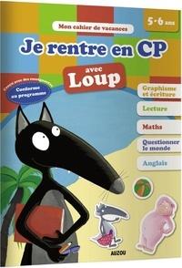Anne-France Tapella et Laurence Lefèvre - Je rentre en CP avec Loup - De la GS au CP.