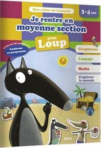Anne-France Tapella et Thibault Siegfriedt - Je rentre en moyenne section avec Loup - De la PS à la MS.