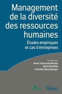 Anne-Françoise Bender et Alain Klarsfeld - Management de la diversité des ressources humaines - Etudes empiriques et cas d'entreprises.