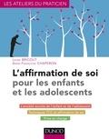 Anne-Françoise Chaperon et Laure Bricout - L'affirmation de soi pour les enfants et les adolescents.