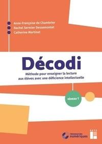 Anne-Francoise de Chambrier et Rachel Sermier Dessemontet - Décodi niveau 1 - Méthode pour enseigner la lecture aux élèves avec une déficience intellectuelle.