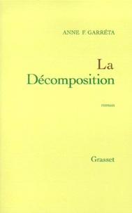 Anne Françoise Garréta - La décomposition.
