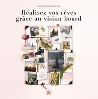 Anne-Françoise Lebrun - Réalisez vos rêves grâce au vision board.