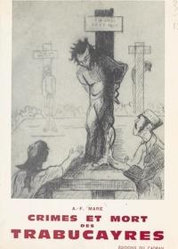 Anne-Françoise Mare et  Collectif - Crimes et mort des Trabucayres - Ou Les bandits espagnols en Roussillon, 1840-1846. Récit historique.