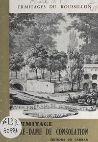 Anne-Françoise Mare et Michel Bouille - Ermitages du Roussillon : l'ermitage Notre-Dame de Consolation.