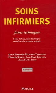 Anne-Françoise Pauchet-Traversat - Soins infirmiers - Fiches techniques - Soins de base, soins techniques centrés sur la personne soignée.