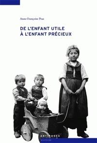 Anne-Françoise Praz - De l'enfant utile à l'enfant précieux.