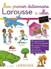 Anne-Françoise Robinson - Mon premier dictionnaire Larousse à coller.