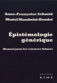 Epistémologie générique- Manuel pour les sciences futures - Anne-Françoise Schmid pdf epub