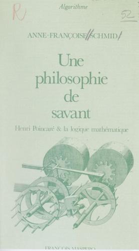 Une philosophie de savant. Henri Poincaré et la logique mathématique