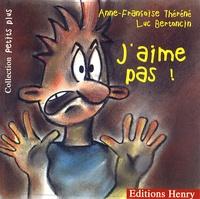 Anne-Françoise Théréné et Luc Bertoncin - J'aime pas !.