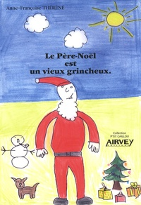 Anne-Françoise Théréné - Le Père Noël est un vieux grincheux.