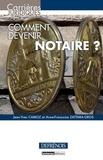Anne-Françoise Zattara-Gros et Jean-Yves Camoz - Comment devenir notaire ?.