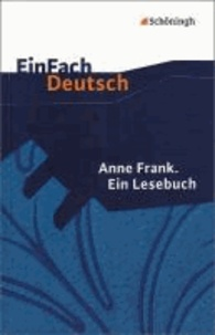 Anne Frank - Anne Frank: Ein Lesebuch.