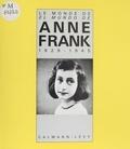 Anne Frank - Le Monde de Anne Frank - 1929-1945.