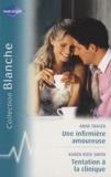 Anne Fraser et Karen Rose Smith - Une infirmière amoureuse ; Tentation à la clinique.