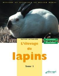 Anne Fromont et Mickaël Tanguy - L'élevage de lapins - Tome 1.